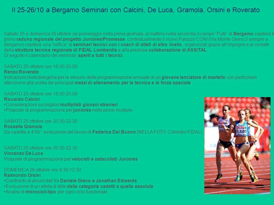 Il 25-26/10 a Bergamo Seminari con Calcini, De Luca, Gramola, Orsini e Roverato Sabato 25 e domenica 26 ottobre (al pomeriggio nella prima giornata, a