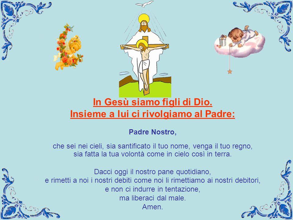 Nel nome del Padre e del Figlio e dello Spirito Santo. Amen. Il segno della Croce