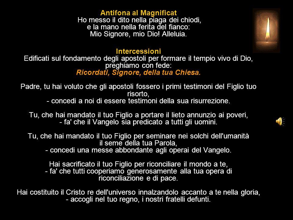 Antifona al Magnificat Ho messo il dito nella piaga dei chiodi, e la mano nella ferita del fianco: Mio Signore, mio Dio.