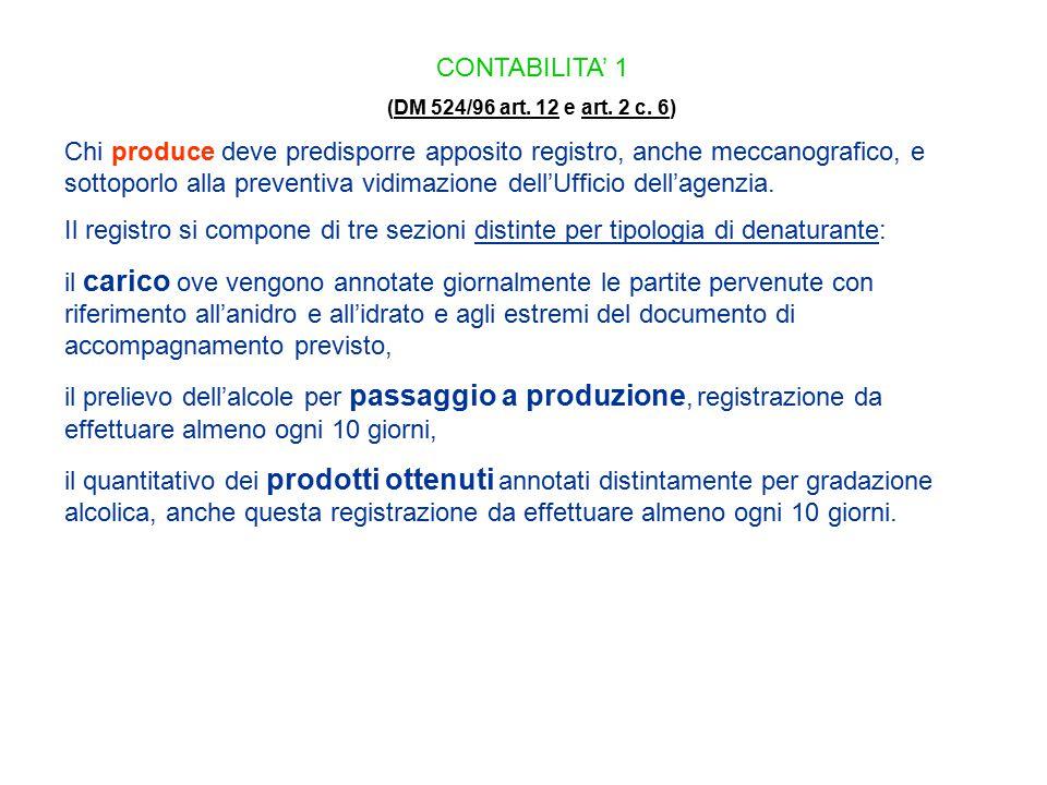 CONTABILITA' 1 (DM 524/96 art. 12 e art. 2 c. 6)DM 524/96 art. 12art. 2 c. 6 Chi produce deve predisporre apposito registro, anche meccanografico, e s