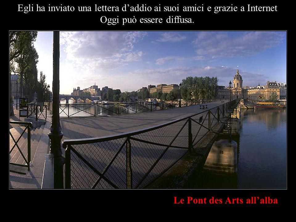 Le Pont des Arts all'alba Egli ha inviato una lettera d'addio ai suoi amici e grazie a Internet Oggi può essere diffusa.