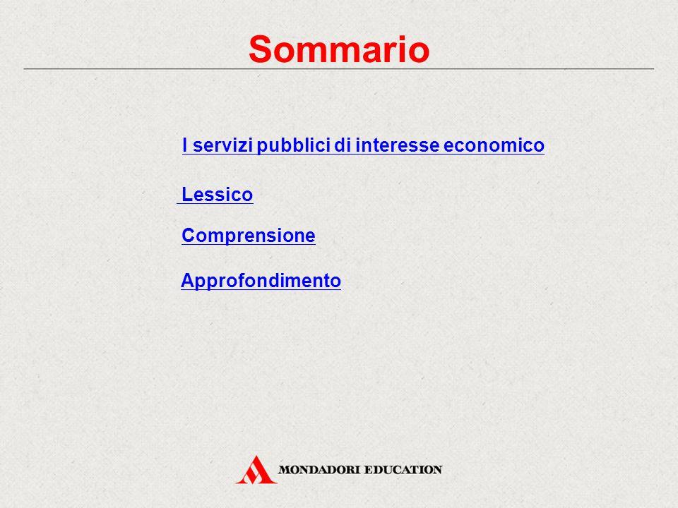 Sommario Lessico Comprensione Approfondimento I servizi pubblici di interesse economico