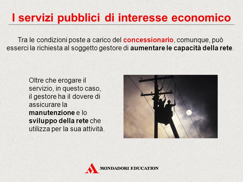 Tra le condizioni poste a carico del concessionario, comunque, può esserci la richiesta al soggetto gestore di aumentare le capacità della rete.