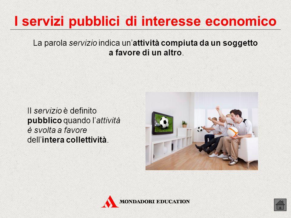 Il servizio è definito pubblico quando l'attività è svolta a favore dell'intera collettività.