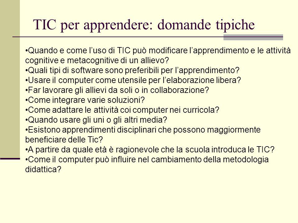 TIC per apprendere: domande tipiche Quando e come l'uso di TIC può modificare l'apprendimento e le attività cognitive e metacognitive di un allievo? Q