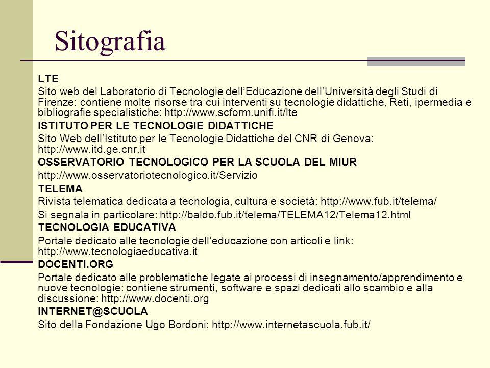 Sitografia LTE Sito web del Laboratorio di Tecnologie dell'Educazione dell'Università degli Studi di Firenze: contiene molte risorse tra cui intervent
