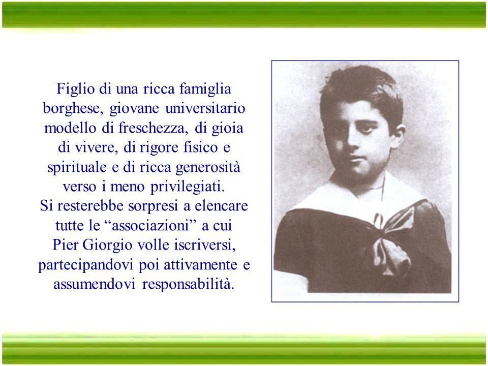 [Torino 1901 - 1925 Pier Giorgio Frassati fu proclamato Beato il 20 maggio 1990, pur avendo vissuto una breve esistenza, appena 24 anni, perché aveva