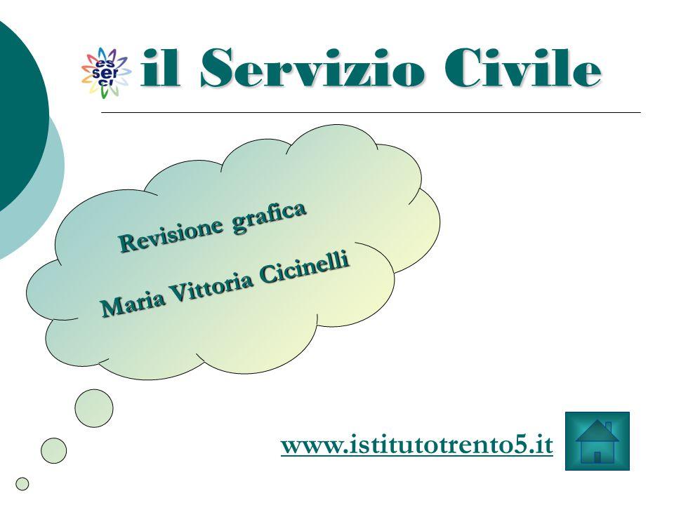 il Servizio Civile Revisione grafica Maria Vittoria Cicinelli www.istitutotrento5.it