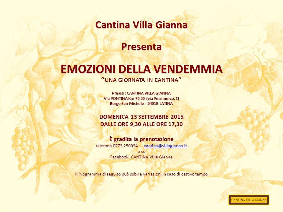 """Cantina Villa Gianna Presenta EMOZIONI DELLA VENDEMMIA """"UNA GIORNATA IN CANTINA"""" Presso : CANTINA VILLA GIANNA Via PONTINA Km 79,00 (via Petrimerco, 1"""