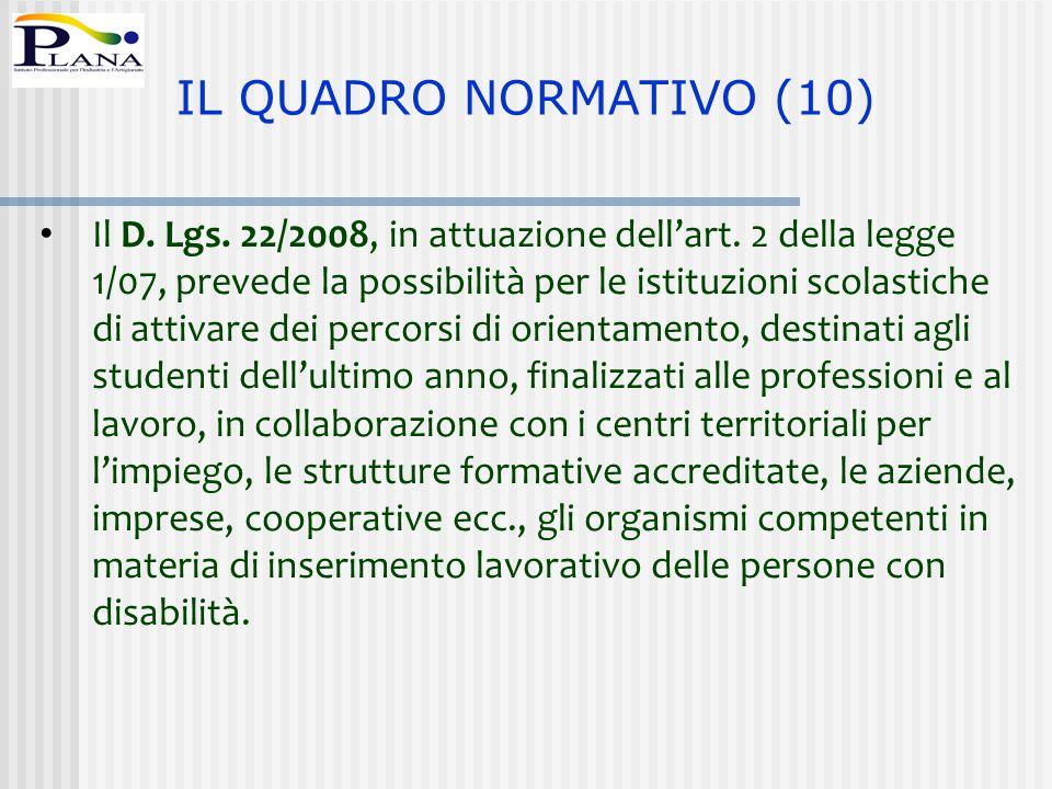 Il D. Lgs. 22/2008, in attuazione dell'art. 2 della legge 1/07, prevede la possibilità per le istituzioni scolastiche di attivare dei percorsi di orie