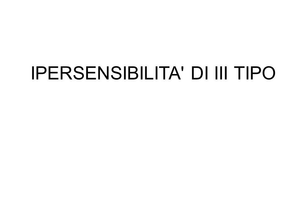 IPERSENSIBILITA' DI III TIPO
