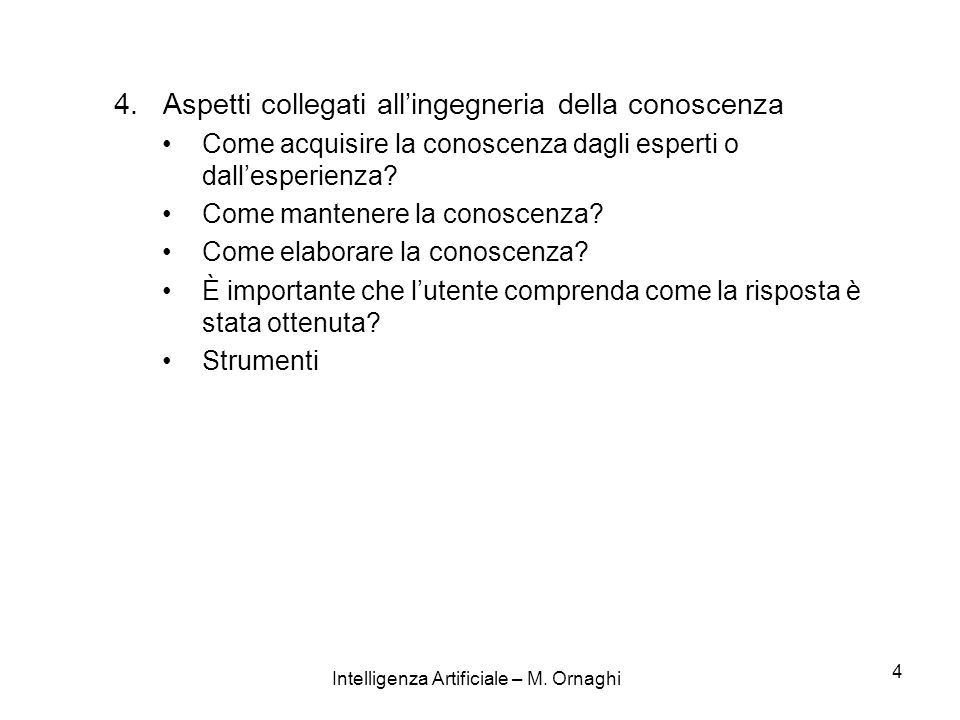 Intelligenza Artificiale – M. Ornaghi 4 4.