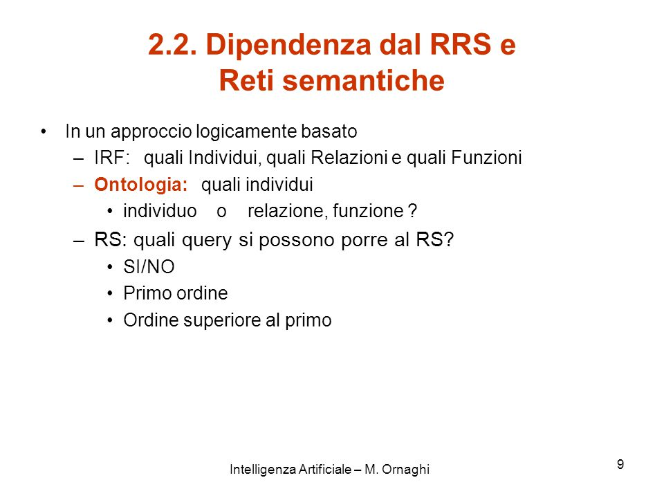 Intelligenza Artificiale – M. Ornaghi 9 2.2.