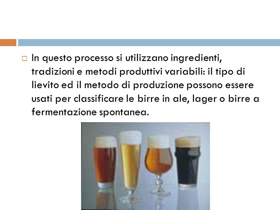 In questo processo si utilizzano ingredienti, tradizioni e metodi produttivi variabili: il tipo di lievito ed il metodo di produzione possono essere