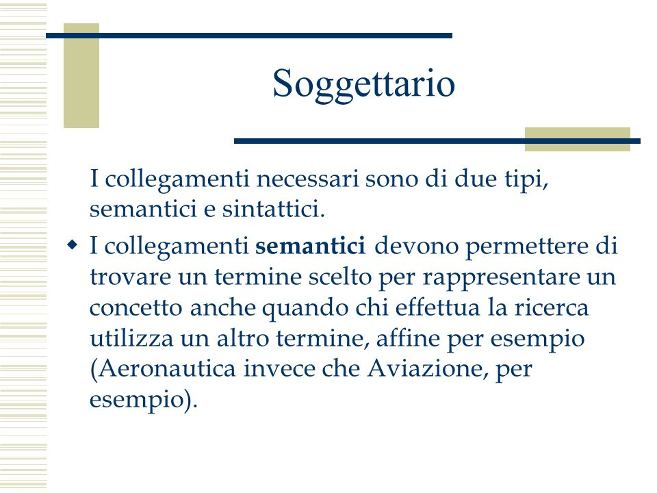 Soggettario I collegamenti necessari sono di due tipi, semantici e sintattici.