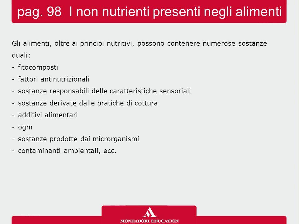 Gli alimenti, oltre ai principi nutritivi, possono contenere numerose sostanze quali: -fitocomposti -fattori antinutrizionali -sostanze responsabili d