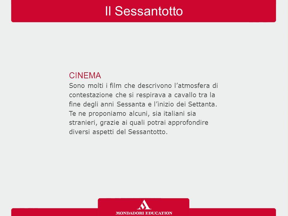 Il Sessantotto CINEMA Sono molti i film che descrivono l'atmosfera di contestazione che si respirava a cavallo tra la fine degli anni Sessanta e l'inizio dei Settanta.