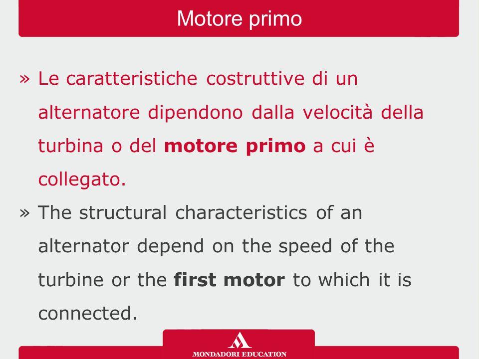 »Le caratteristiche costruttive di un alternatore dipendono dalla velocità della turbina o del motore primo a cui è collegato.