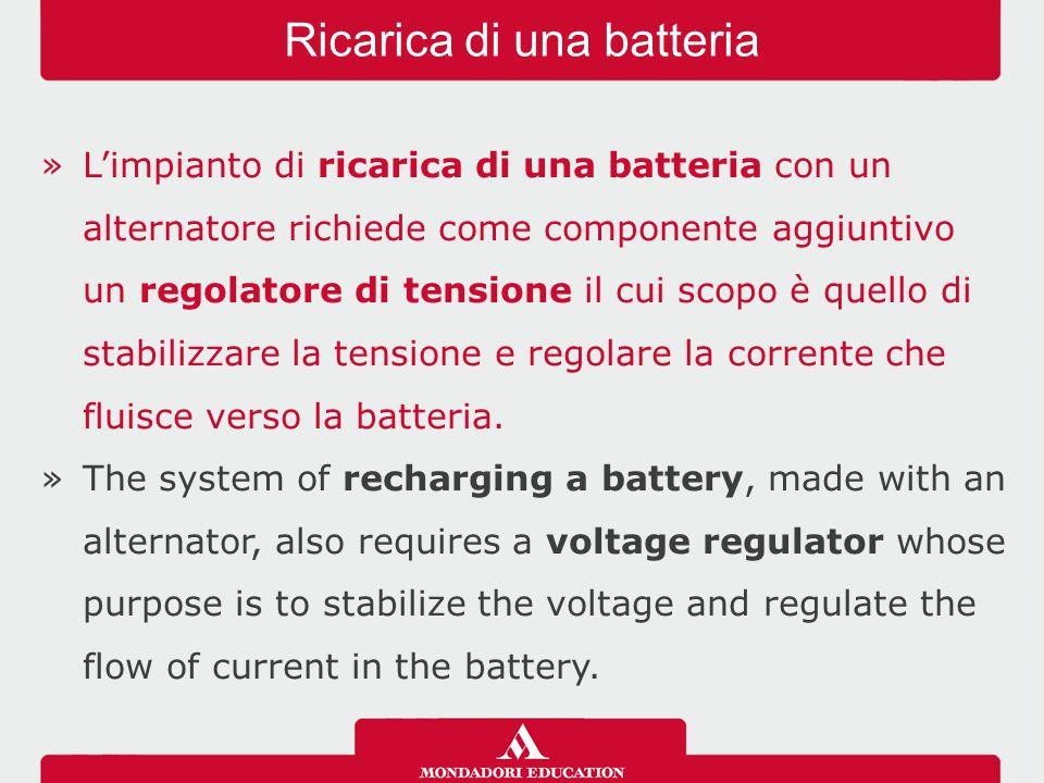 »L'impianto di ricarica di una batteria con un alternatore richiede come componente aggiuntivo un regolatore di tensione il cui scopo è quello di stabilizzare la tensione e regolare la corrente che fluisce verso la batteria.
