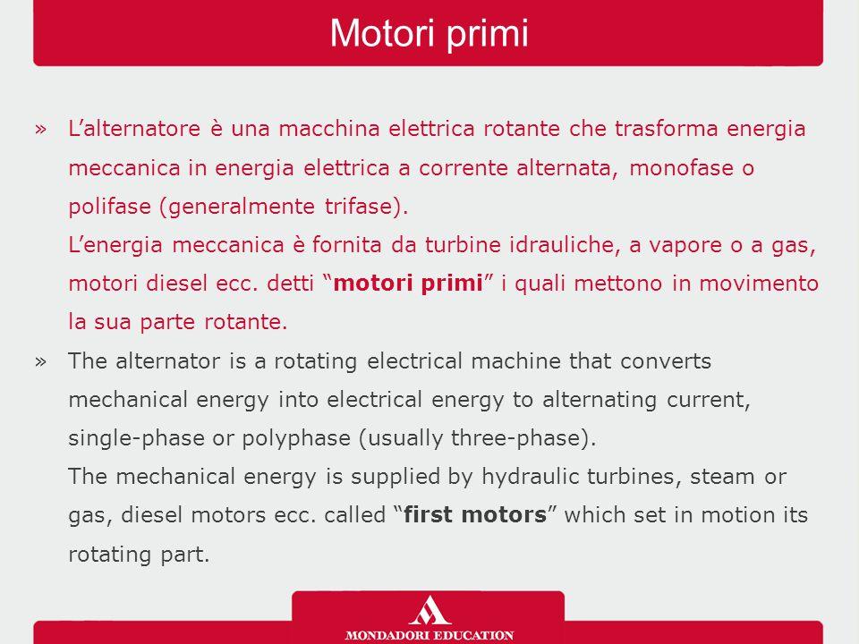 »L'alternatore è una macchina elettrica rotante che trasforma energia meccanica in energia elettrica a corrente alternata, monofase o polifase (generalmente trifase).