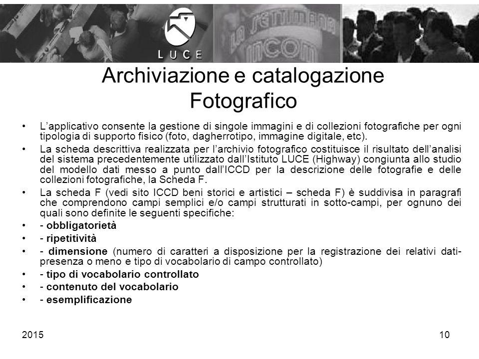 201510 Archiviazione e catalogazione Fotografico L'applicativo consente la gestione di singole immagini e di collezioni fotografiche per ogni tipologi