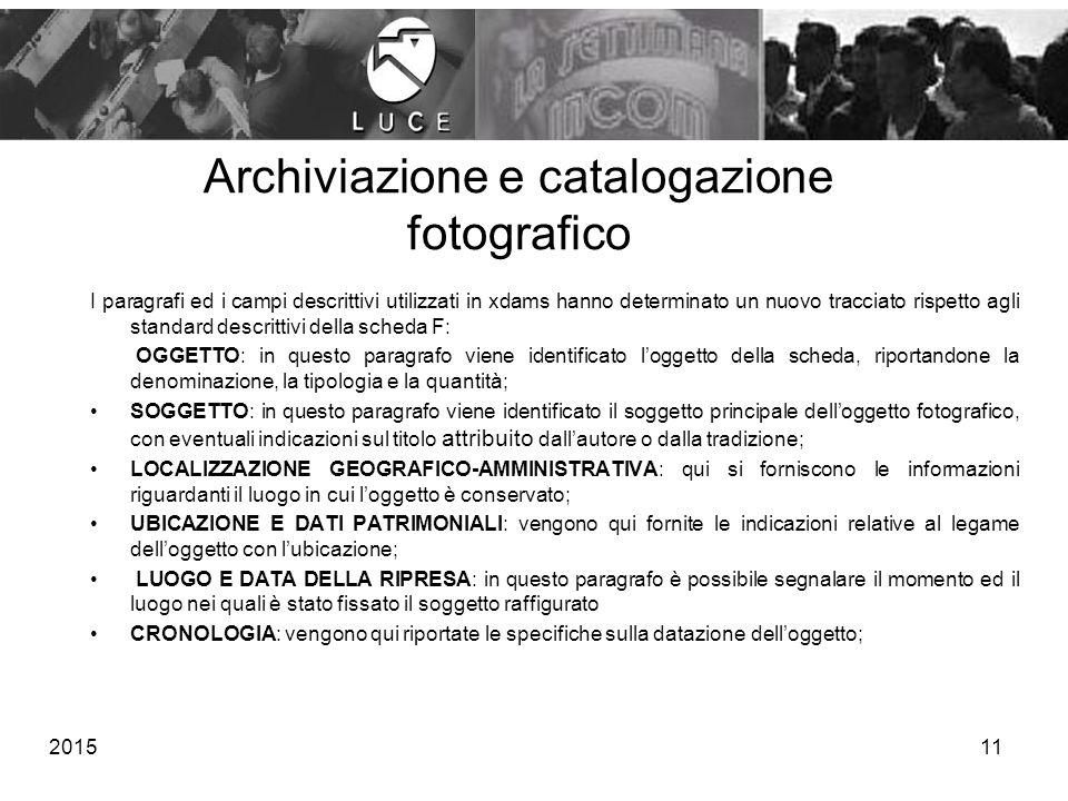 201511 Archiviazione e catalogazione fotografico I paragrafi ed i campi descrittivi utilizzati in xdams hanno determinato un nuovo tracciato rispetto