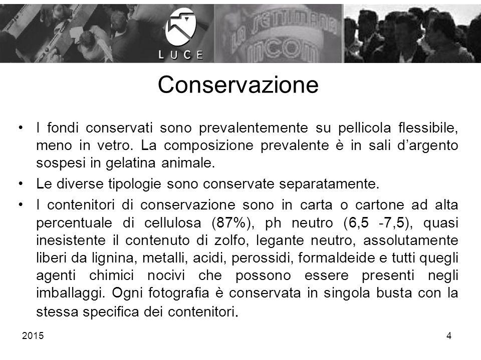 Conservazione I fondi conservati sono prevalentemente su pellicola flessibile, meno in vetro. La composizione prevalente è in sali d'argento sospesi i