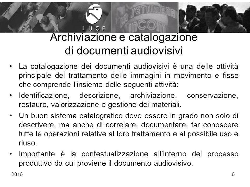 5 Archiviazione e catalogazione di documenti audiovisivi La catalogazione dei documenti audiovisivi è una delle attività principale del trattamento de