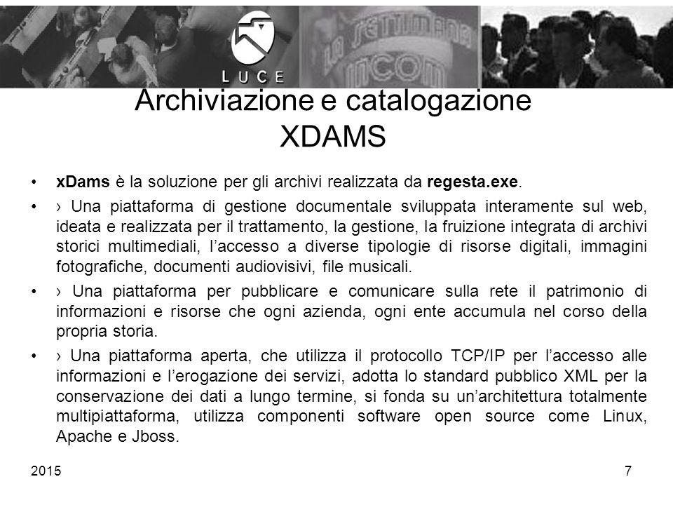 7 Archiviazione e catalogazione XDAMS xDams è la soluzione per gli archivi realizzata da regesta.exe. › Una piattaforma di gestione documentale svilup