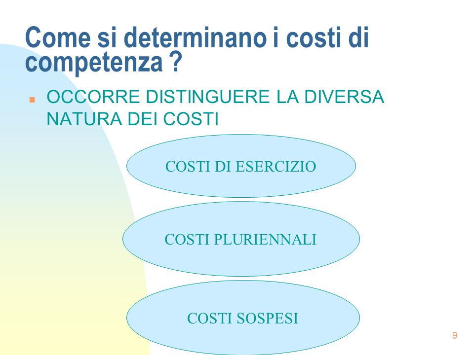 9 Come si determinano i costi di competenza .