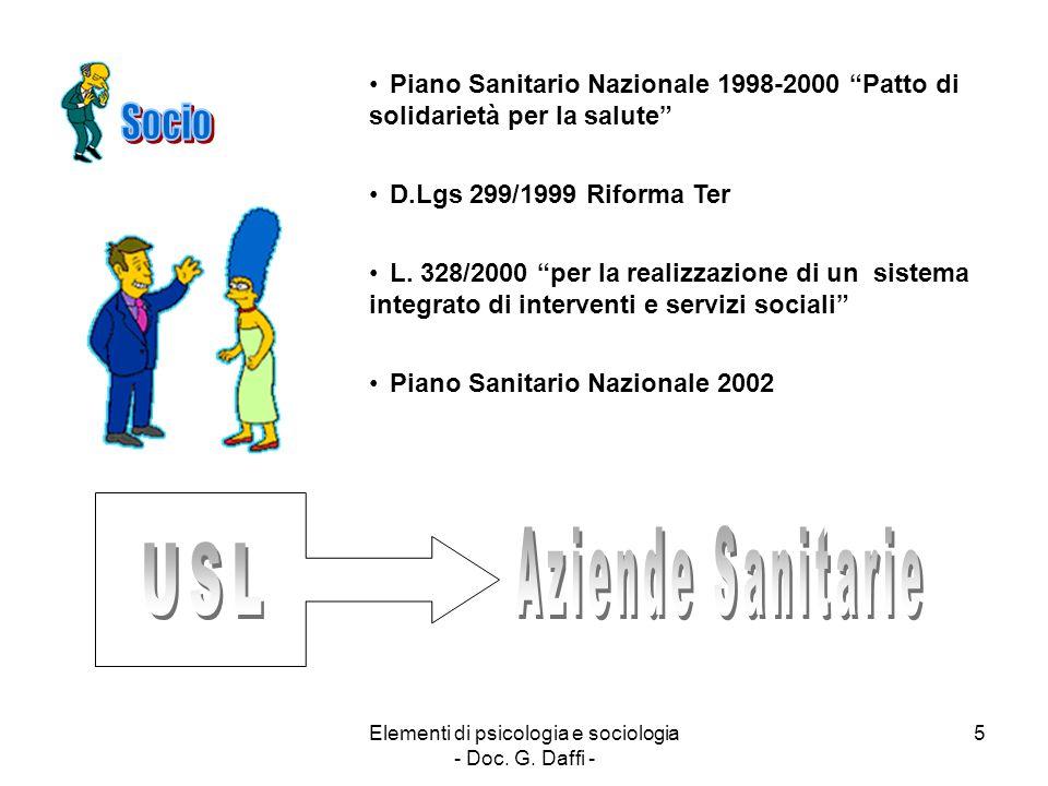 """Elementi di psicologia e sociologia - Doc. G. Daffi - 5 Piano Sanitario Nazionale 1998-2000 """"Patto di solidarietà per la salute"""" D.Lgs 299/1999 Riform"""