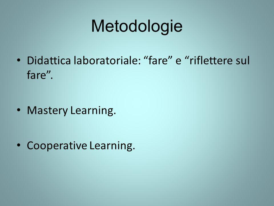 Metodologie Didattica laboratoriale: fare e riflettere sul fare .