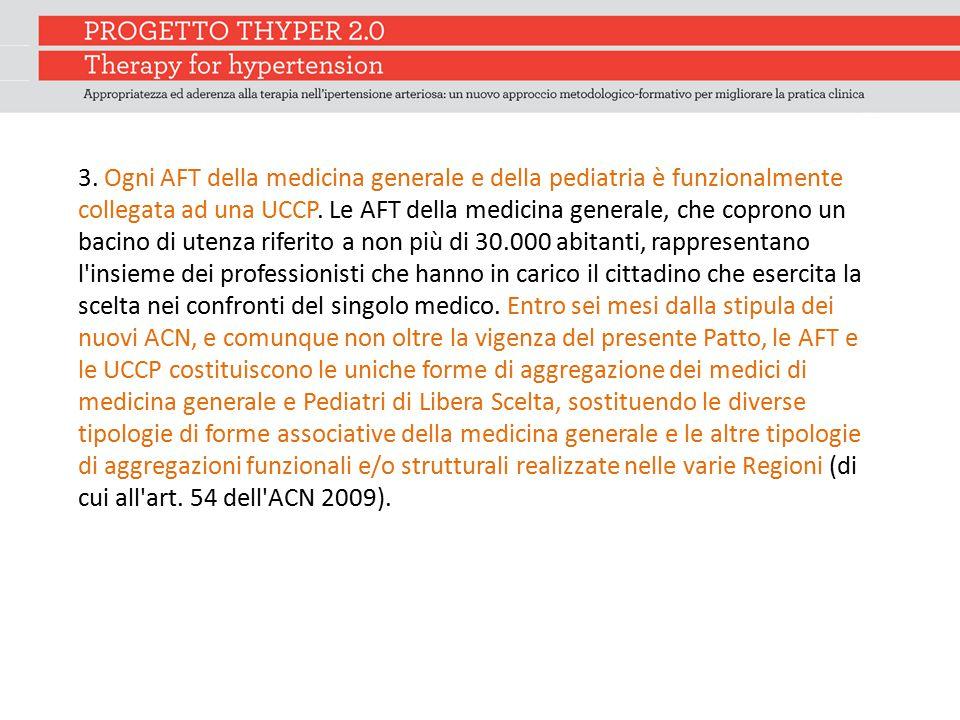3. Ogni AFT della medicina generale e della pediatria è funzionalmente collegata ad una UCCP. Le AFT della medicina generale, che coprono un bacino di