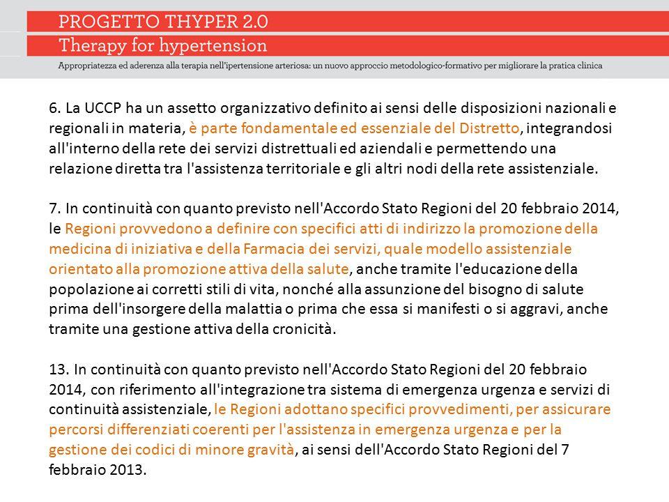 6. La UCCP ha un assetto organizzativo definito ai sensi delle disposizioni nazionali e regionali in materia, è parte fondamentale ed essenziale del D