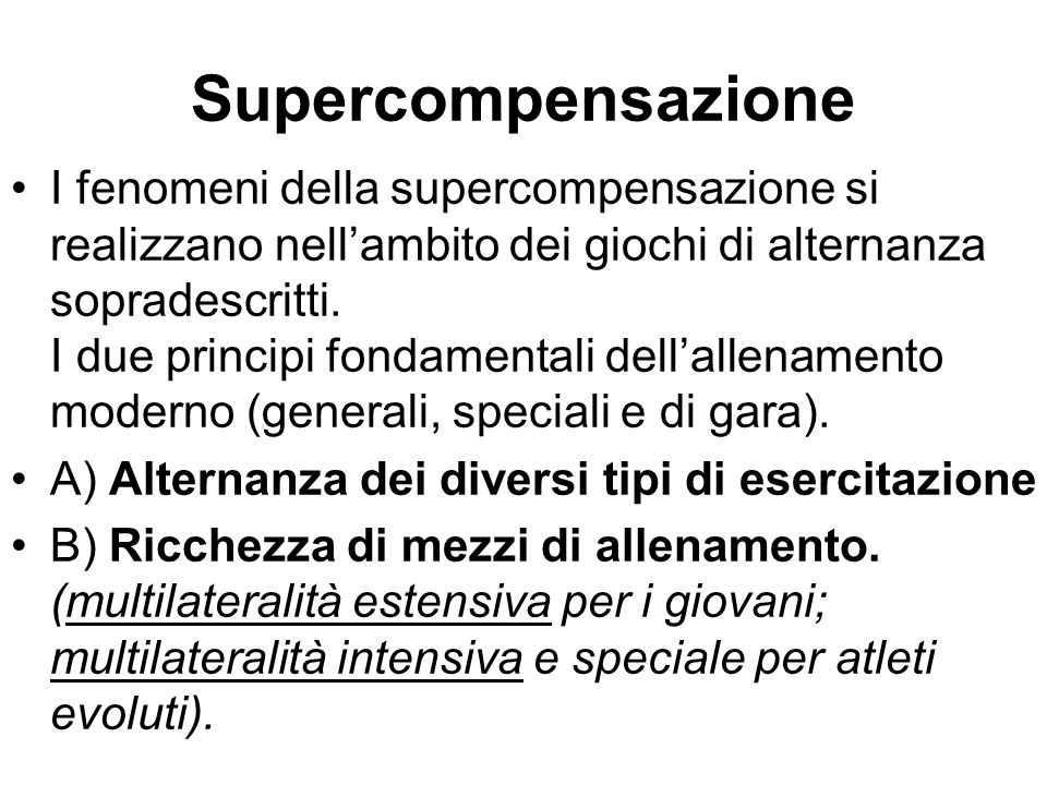 Supercompensazione I fenomeni della supercompensazione si realizzano nell'ambito dei giochi di alternanza sopradescritti.