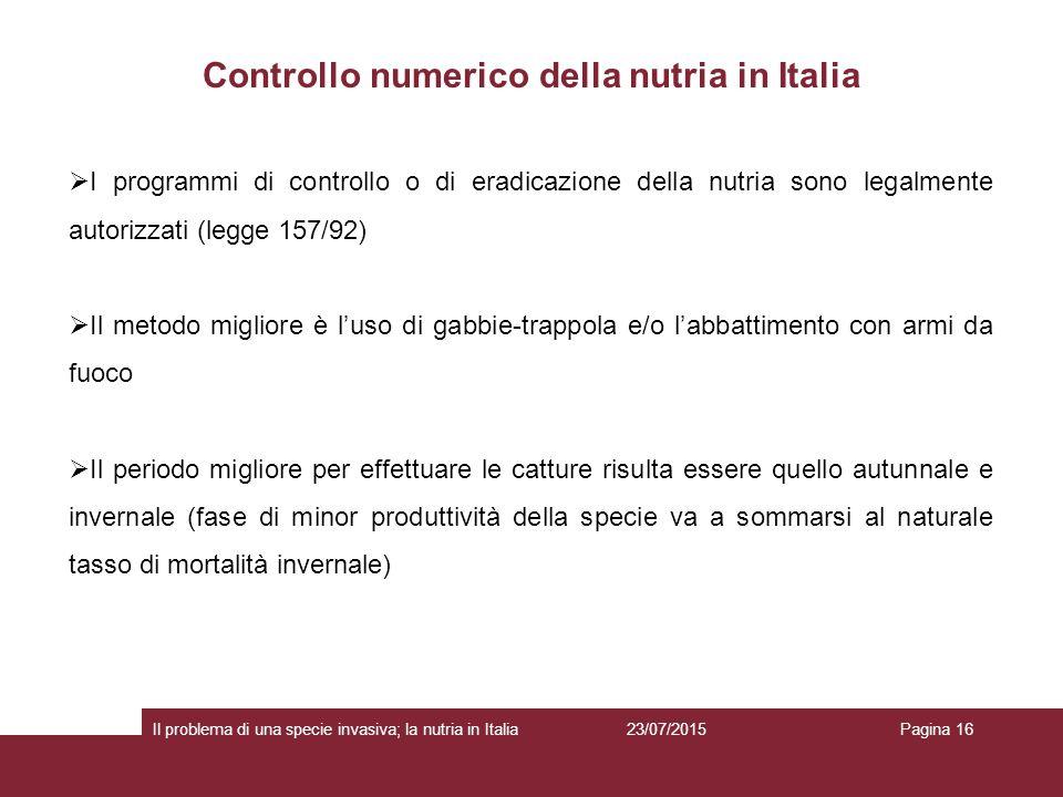 Controllo numerico della nutria in Italia 23/07/2015 Il problema di una specie invasiva; la nutria in ItaliaPagina 16  I programmi di controllo o di