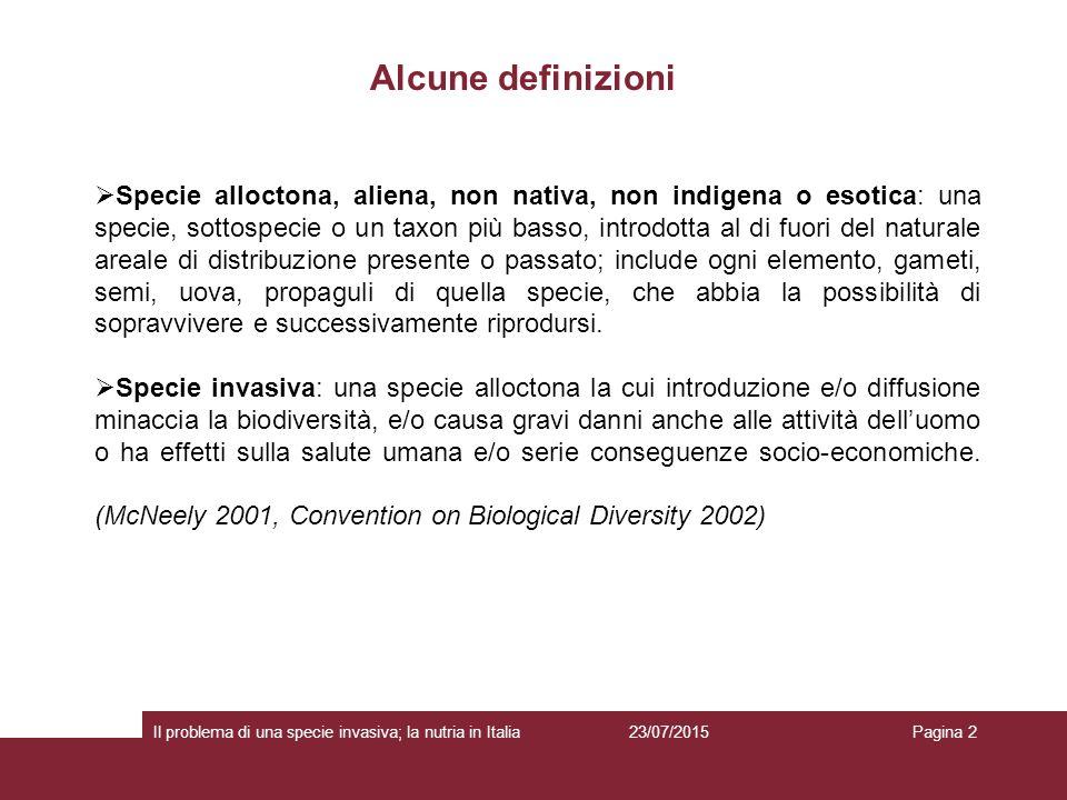 Alcune definizioni 23/07/2015 Il problema di una specie invasiva; la nutria in ItaliaPagina 2  Specie alloctona, aliena, non nativa, non indigena o e