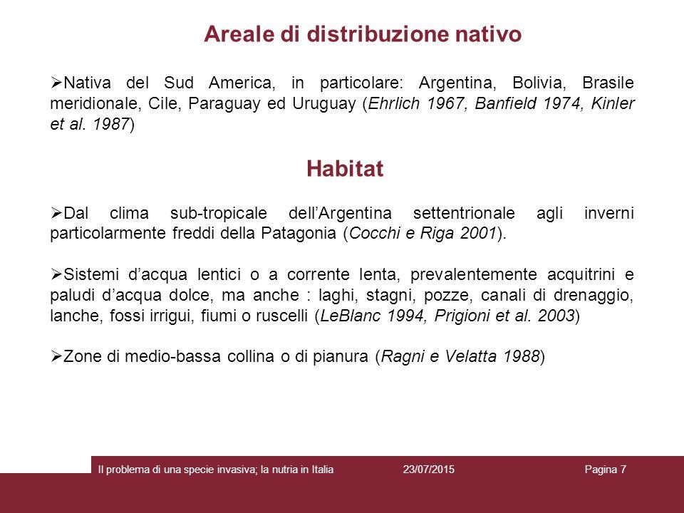 Areale di distribuzione nativo 23/07/2015 Il problema di una specie invasiva; la nutria in ItaliaPagina 7  Nativa del Sud America, in particolare: Ar