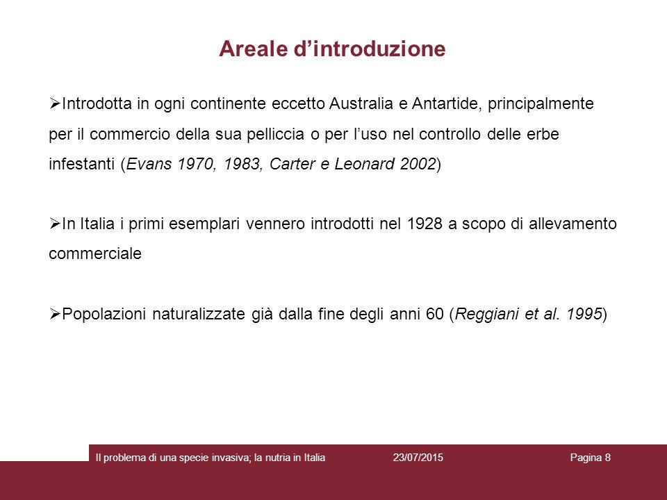 Areale d'introduzione 23/07/2015 Il problema di una specie invasiva; la nutria in ItaliaPagina 8  Introdotta in ogni continente eccetto Australia e A