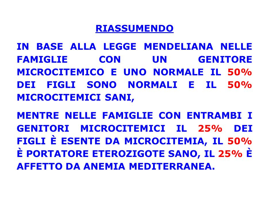 RIASSUMENDO IN BASE ALLA LEGGE MENDELIANA NELLE FAMIGLIE CON UN GENITORE MICROCITEMICO E UNO NORMALE IL 50% DEI FIGLI SONO NORMALI E IL 50% MICROCITEM