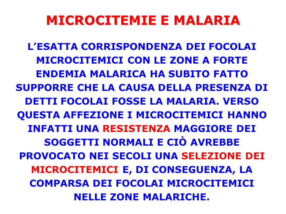 MICROCITEMIE E MALARIA L'ESATTA CORRISPONDENZA DEI FOCOLAI MICROCITEMICI CON LE ZONE A FORTE ENDEMIA MALARICA HA SUBITO FATTO SUPPORRE CHE LA CAUSA DE