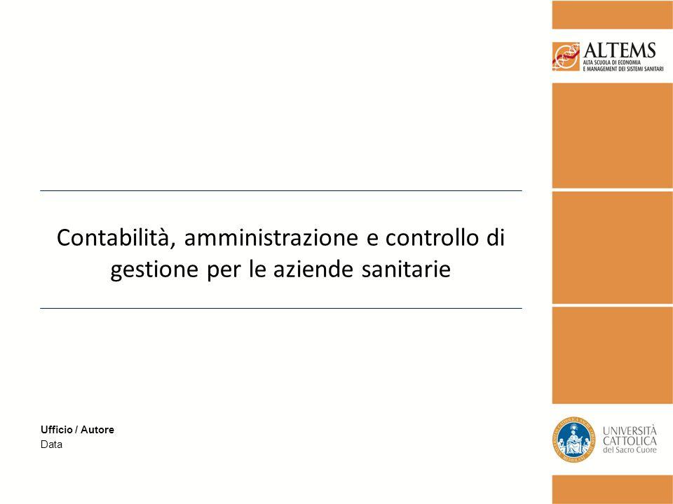 Ufficio / Autore Data Contabilità, amministrazione e controllo di gestione per le aziende sanitarie