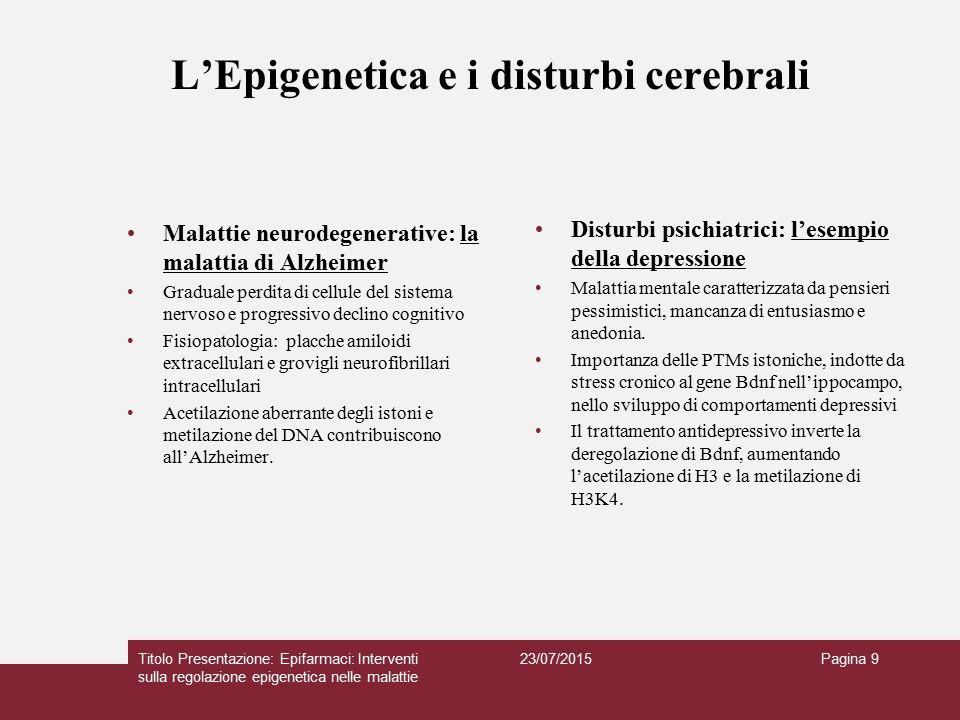 L'Epigenetica e i disturbi cerebrali Malattie neurodegenerative: la malattia di Alzheimer Graduale perdita di cellule del sistema nervoso e progressiv
