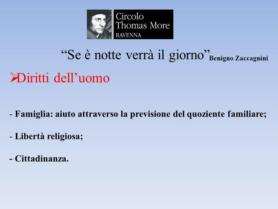 Se è notte verrà il giorno Benigno Zaccagnini  Diritti dell'uomo - Famiglia: aiuto attraverso la previsione del quoziente familiare; - Libertà religiosa; - Cittadinanza.