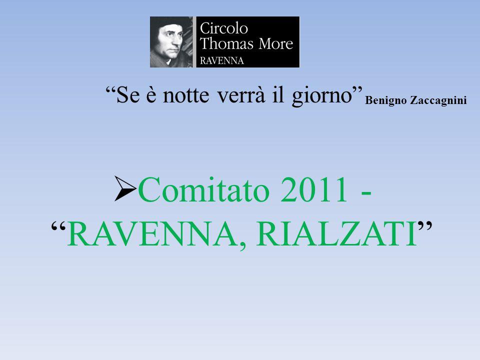 Se è notte verrà il giorno Benigno Zaccagnini  Comitato 2011 - RAVENNA, RIALZATI