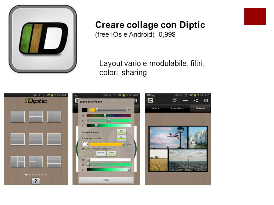 Creare collage con Diptic (free IOs e Android) 0,99$ Layout vario e modulabile, filtri, colori, sharing