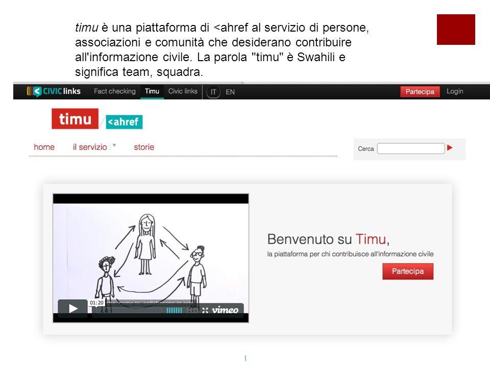 timu è una piattaforma di <ahref al servizio di persone, associazioni e comunità che desiderano contribuire all informazione civile.