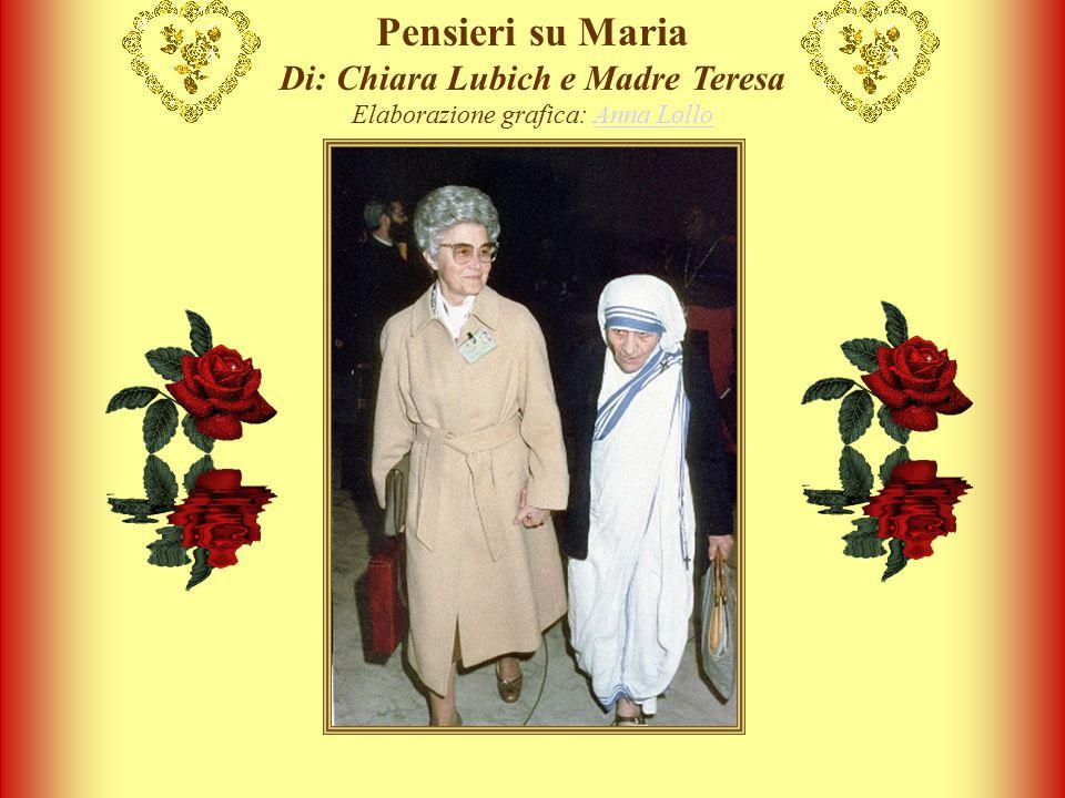 Pensieri su Maria Di: Chiara Lubich e Madre Teresa Elaborazione grafica: Anna LolloAnna Lollo