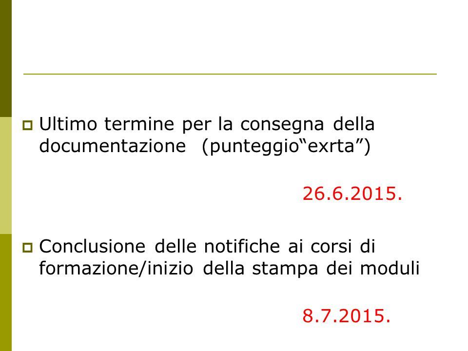  Ultimo termine per la consegna della documentazione (punteggio exrta ) 26.6.2015.