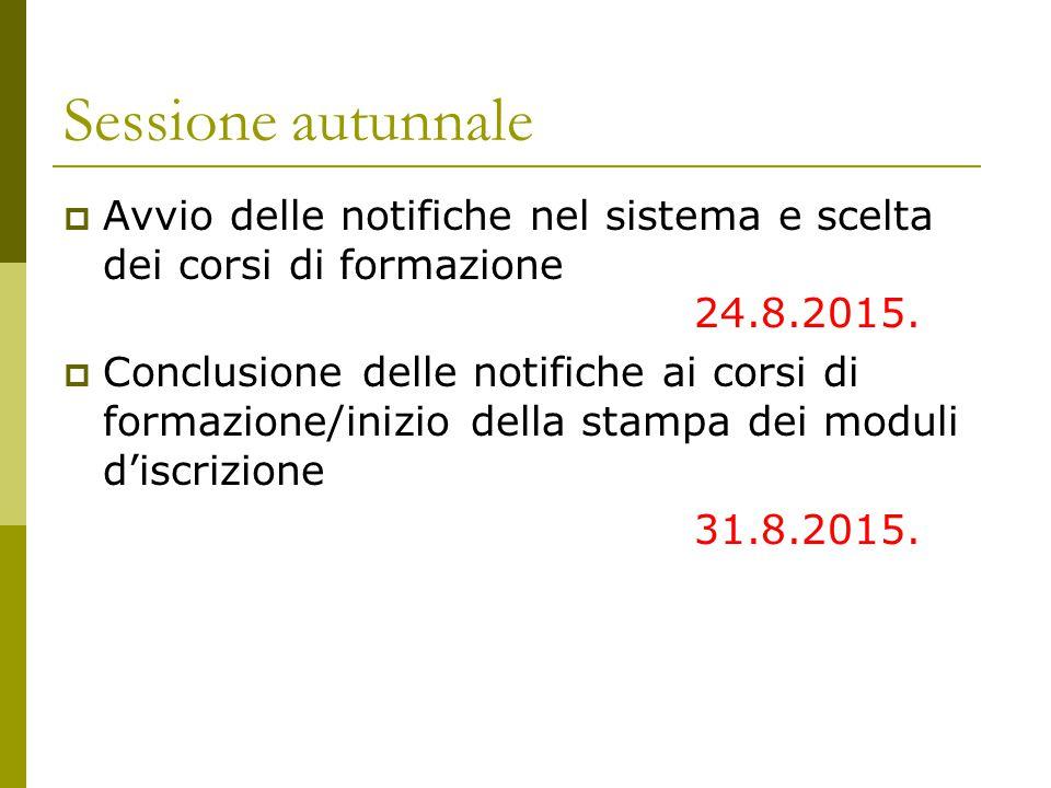 Sessione autunnale  Avvio delle notifiche nel sistema e scelta dei corsi di formazione 24.8.2015.